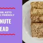 1 Minute Low Carb, Keto, Diabetic Friendly Bread