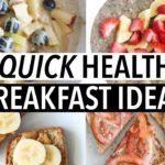 5 QUICK HEALTHY WEEKDAY BREAKFASTS   Easy ideas + recipes!