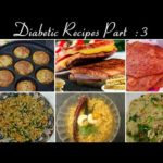 6 Easy and Healthy Diabetic Recipes | Diabetic Breakfast Recipes | Part -3 | Episode -136