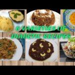 6 Varieties of Diabetic recipes By 6 Youtubers Part-1 | healthy Diabetic recipes | diet recipes