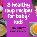 8 best healthy soups recipes for baby / kids | immunity boosting | weight gain | healthy snack | How to make