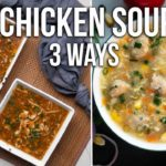 CHICKEN SOUP 3 WAYS