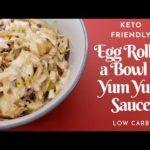 KETO Eggroll in a bowl & Yum Yum Sauce🥗Easy Low Carb Recipe