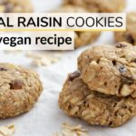 OATMEAL RAISIN COOKIES | healthy, vegan recipe