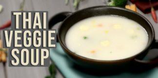 Thai Veggie Soup - Authentic Thai Vegetable Soup | Healthy VEGETABLE SOUP
