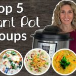 Top Five Instant Pot Soup Recipes |  Step-by-Step Instant Pot Recipe