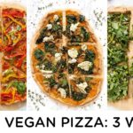 HOW TO MAKE VEGAN PIZZA ‣‣ 3 Amazing Pizza Recipes