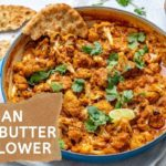Indian Butter Cauliflower (Vegan / Whole 30 / Paleo Recipe)