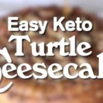 Keto Caramel Pecan Turtle Cheesecake Recipe
