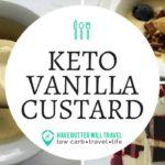 Keto Vanilla Custard - Best keto custard recipe