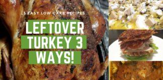 Leftover Turkey 3 Ways | Delicious Low Carb & Keto Recipes!!