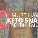 10 MUST HAVE KETO SNACKS TO HAVE IN YOUR PANTRY + 4 Easy Keto Snack Recipes for on the go