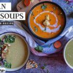 3 Vegan Detox Soups |  Weight Loss Recipe in hindi |  bowlatgo