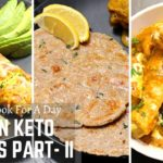 4 Keto Diet Recipes For Weight Loss- Part II : Full Day Indian Keto Recipes Meal With Macros