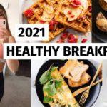 5 breakfast recipes to start 2021 - lose weight & get healthy