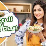 Broccoli & Lentil Chaat   Shilpa Shetty Kundra   Healthy Recipes   Nutralite