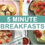 EASY 5 Minute Breakfast Recipes | Healthy Breakfast Ideas