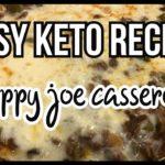 Easy Keto Recipe - Sloppy joe casserole!