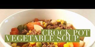 VEGETABLE SOUP RECIPE | QUICK & EASY CROCKPOT MEALS