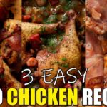 3 Easy Keto Chicken Recipes (Bacon Wrapped Chicken, Chicken Cooked in Red Wine & Keto BBQ Chicken)