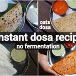 4 instant dosa recipe | healthy breakfast dosa recipe | no fermentation dosa recipe