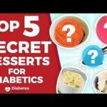 Top 5 Secret Desserts For Diabetics