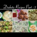 6 Easy and Healthy Diabetic Recipes | Millets Recipes | Diabetic Diet plan | Part -2 | Episode -135