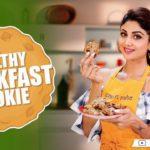 Healthy Breakfast Cookie | Shilpa Shetty Kundra | Healthy Recipes | The Art Of Loving Food