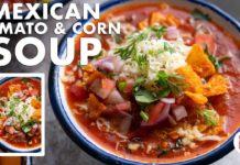 Mexican Tomato & Corn Soup Recipe |  Salsa, Nachos |  Chef Sanjyot Keer