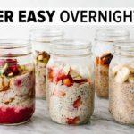 OVERNIGHT OATS | easy, healthy breakfast & 6 flavor ideas!