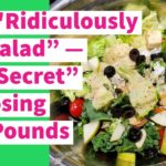 """The """"Ridiculously Big Salad"""" — My """"Secret"""" To Losing 120 Pounds"""