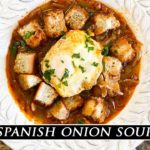 Spanish Onion Soup |  More Flavorful than French Onion Soup