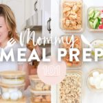 MOMMY MEAL PREP 101   What I Eat During the Week + New Recipes!