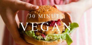 Under 30 Minute Vegan Meals for Spring   Tasty & Beginner Friendly!