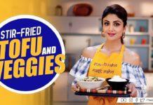 Stir-Fried Tofu and Veggies   Shilpa Shetty Kundra   Healthy Recipes   The Art Of Loving Food