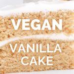 BEST VEGAN VANILLA CAKE | FLUFFY & MOIST | easy vegan dessert recipes