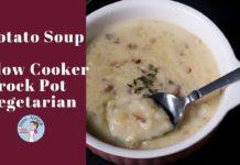 Slow Cooker Potato Soup | Crock Pot Potato Soup | Vegetarian Potato Soup